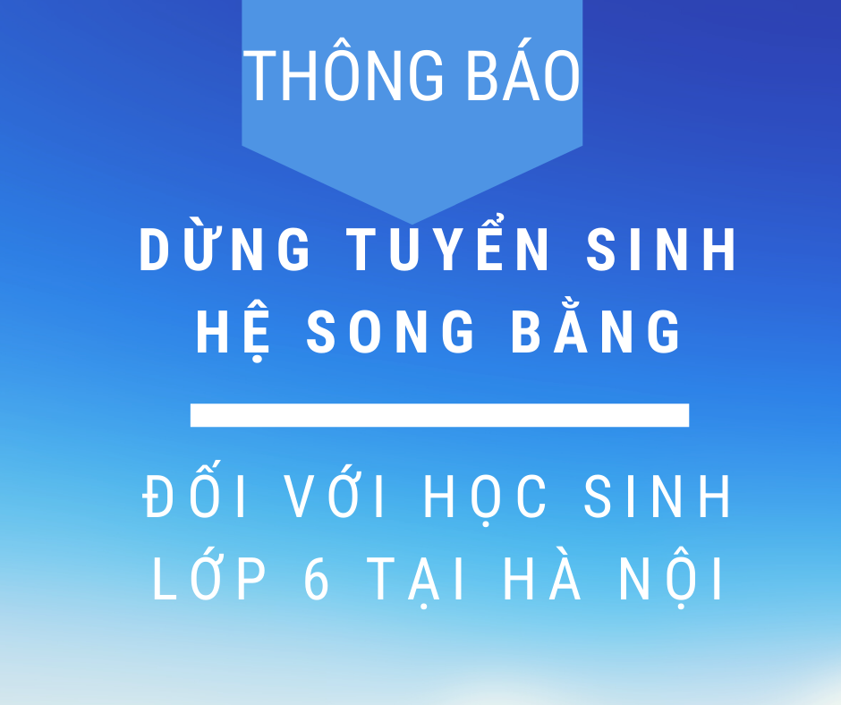 HÀ NỘI DỪNG TUYỂN SINH HỆ SONG BẰNG ĐỐI VỚI HỌC SINH LỚP 6